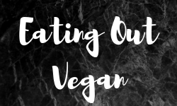 Eating Out Vegan
